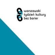 """""""Nie dzieli nas nic"""" IV Warszawski Tydzień Kultury Bez Barier"""