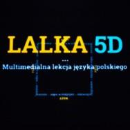 """""""Lalka 5D"""" w Centrum Technologii Audiowizualnych"""