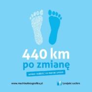 """""""440 km po zmianę"""" Fundacji Machina Fotografika"""