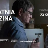 """""""Ostatnia rodzina"""" z audiodeskrypcją i napisami w Kinie Nowe Horyzonty"""