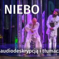 """Spektakl """"Piekło-Niebo"""" z audiodeskrypcją i językiem migowym w WTL"""