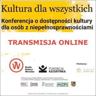 Wydarzenie / Kultura dla wszystkich / Konferencja o dostępności / Transmisja