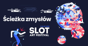 Plakat promujący SLOT Art Festival 2019
