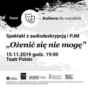 Wydarzenia / Kultura dla wszystkich / Teatr Polski / Ożenić się nie mogę