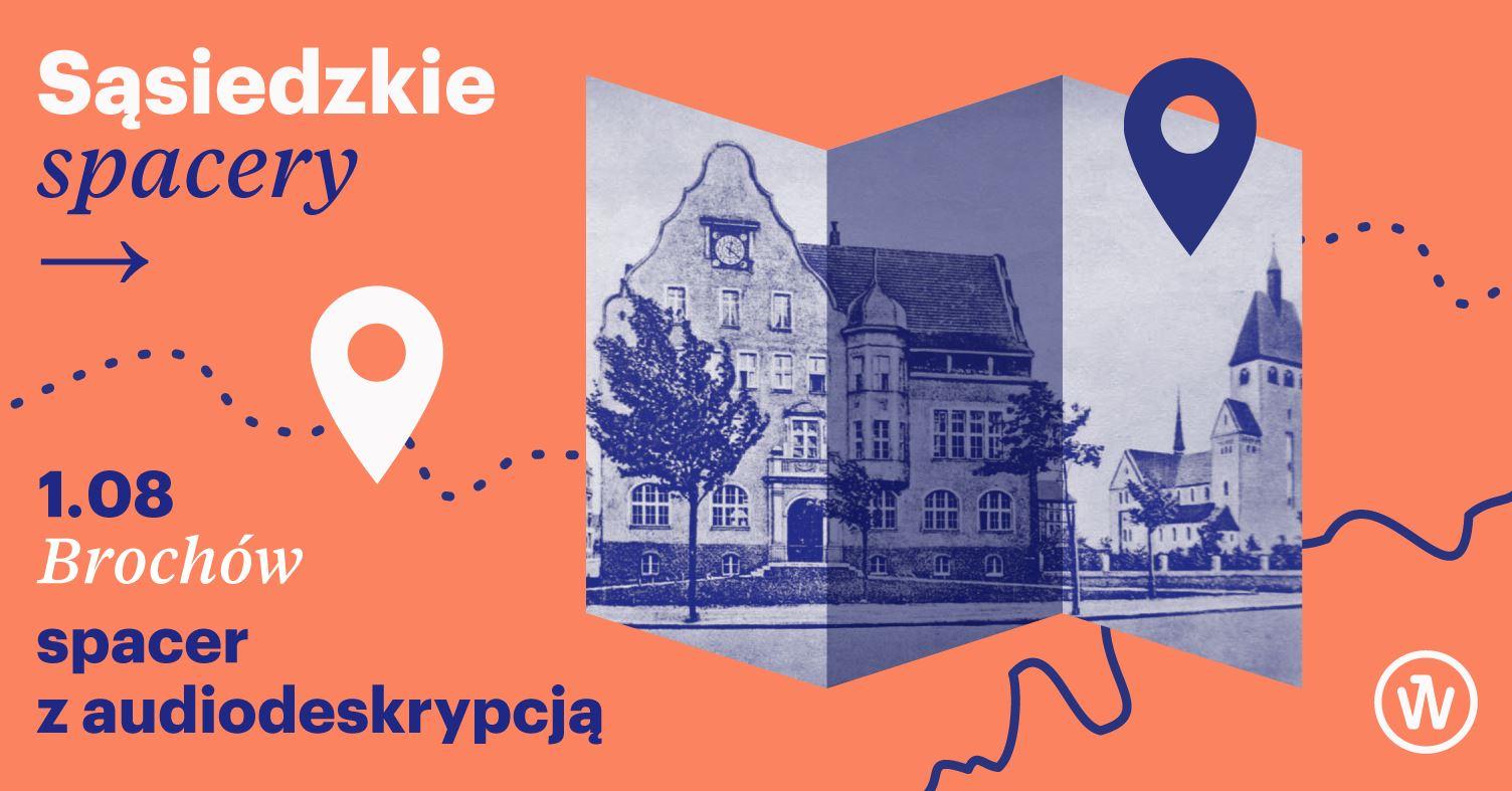 Sąsiedzkie spacery, 1.08. Brochów. Spacer z audiodeskrypcją. Zdjęcie starych budynków z Brochowa wpisane w kształt mapy. Logo Strefy Kultury Wrocław.