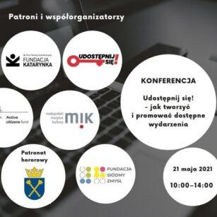 Udostępnij się! Konferencja online o tym jak robić dostępne wydarzenia. 21.05, godz. 10.00