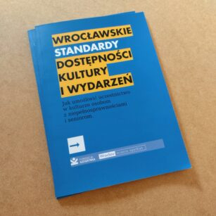 Wrocławskie Standardy Dostępności Kultury i Wydarzeń