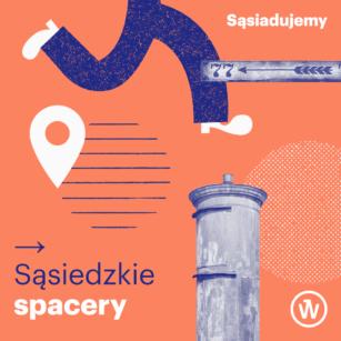 Sąsiedzki Spacer po Przedmieściu Oławskim.